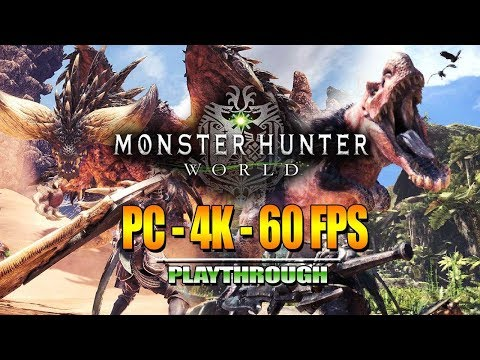 MONSTER HUNTER WORLD - PC - 4K - 60FPS Footage & Preview w/Maximilian