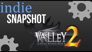 Indie Snapshot - A Valley Without Wind 2