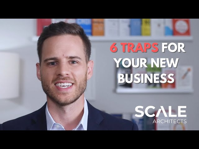 6 Traps that Could Cause Your New Business to Fail