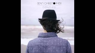 Sean Christopher Everything