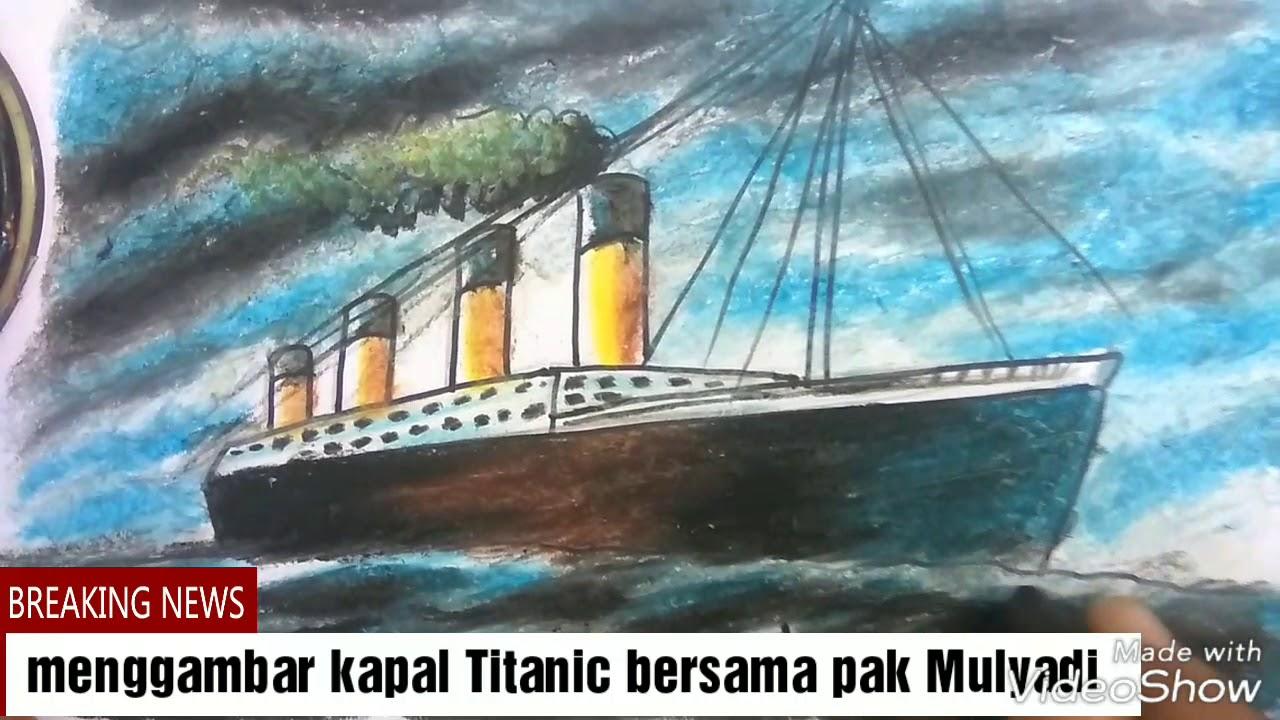 Menggambar Dan Mewarnai Kapal Titanic Dengan Oil Pastel Titanic
