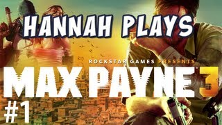 Hannah Plays! - Max Payne 3 - Memories