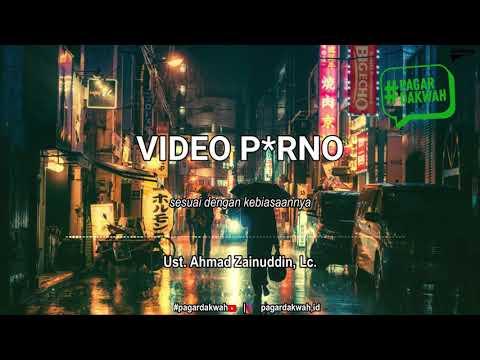 TOBAT DARI VIDEO PORNO  - Ust Ahmad Zainuddin, Lc