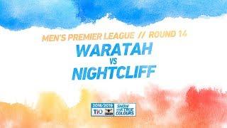 Waratah vs Nightcliff: Round 14 - Men's Premier League: 2018/19 TIO NTFL