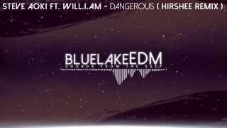 [Drum & Bass] Steve Aoki ft. Will.i.am - Dangerous (Hirshee Remix) [Free Download]