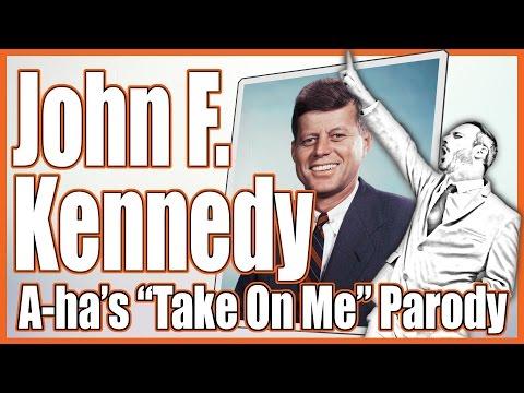 "John F. Kennedy (Aha's ""TakeOnMe"" Parody)"