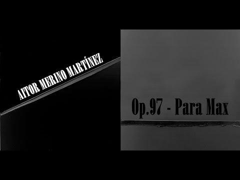 "Aitor Merino Martínez - ""Para Max II"" in F minor, Op.97"