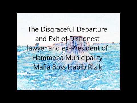 Lawyer Habib Rizik's, Ex-President Of Hammana Municipality, Disgraceful Departure And Exit