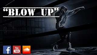BLOW UP - Violent Hard Instrumental Beat