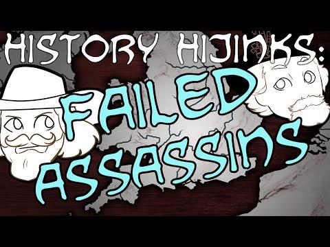 Failed Assassinations — History Hijinks