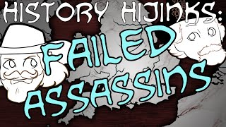 Failed Assassinations — History Hijinks