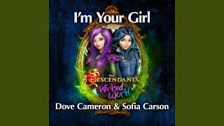 I'm Your Girl (From Descendants: Wicked World)