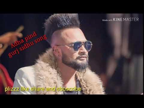 Adha pind by gurj. Sidhu new song
