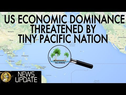 Major Threat to US Economic Supremacy - Cryptocurrency Marshall Islands News