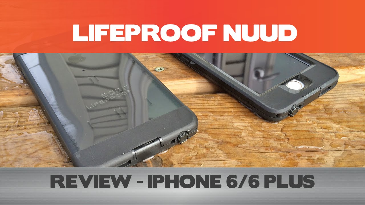 Lifeproof Iphone  Nuud Review