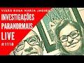 Investigações Paranormais - Visão Rosa Maria Jaques #1118
