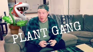 PLANT GANG!
