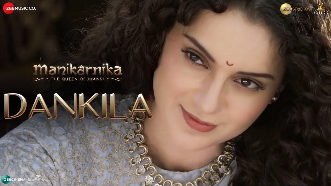 Download Dankila   Manikarnika   Kangana Ranaut   Prajakta Shukre, Shrinidhi Ghatate, Siddharth M & Arunaja