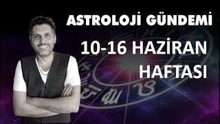10-16 Haziran Astroloji Gündemi ve Burç Etkileşimleri (Astrobox)