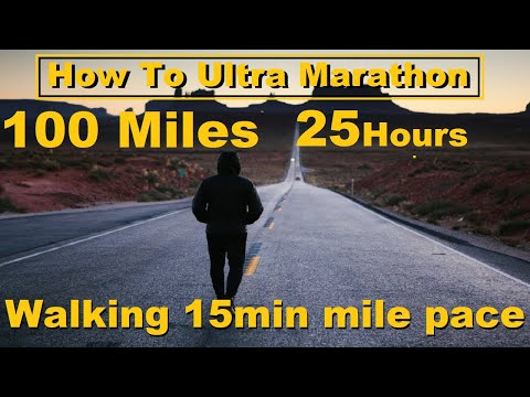 How To Ultra Marathon: Walking, Training to walk fast. Relentless Forward Progress