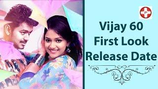 Vijay 60 First Look release date | Ilayathalapathy | Vijay | Keerthy Suresh | Bharathan