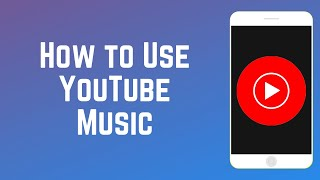 Download How to Use YouTube Music- Beginners Guide