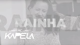 MC Kapela - Rainha (Lyric Video)