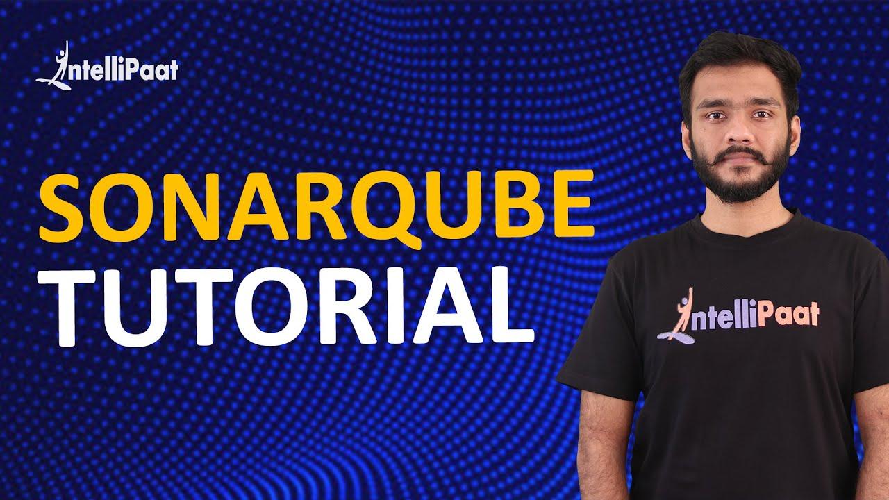 SonarQube Tutorial | Installing and Configuring SonarQube | Intellipaat