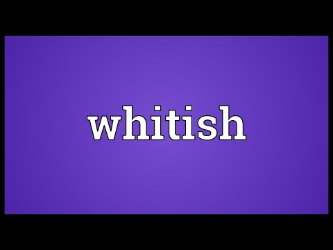 Whitish Meaning
