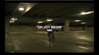 "GARAGE JAMS // ""Oh Joy Begin"" DMB"