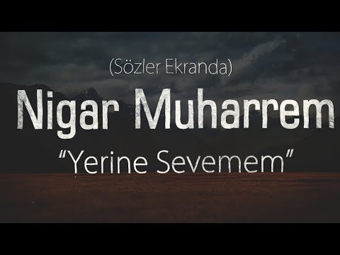 [Lyrics] Nigar Muharrem - Yerine Sevemem ft Alisahin (Cover)