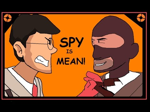 Spy Is Mean! - A TF2 Animation