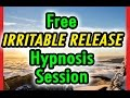 Free IRRITABILITY RELEASE Release Hypnosis Session