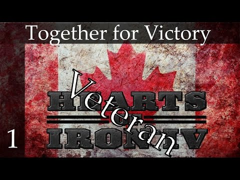 Hearts of Iron 4: Together for Victory - Canada - Veteran difficulty(Max Sliders) Part 1