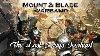 M&B: Warband - The Last Days - Overhaul - Przenieśmy się do śródziemia - Na żywo