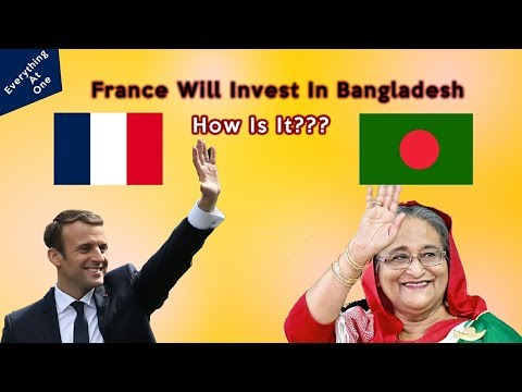 France Will Invest In Bangladesh-Good News for Bangladesh Economy  2019