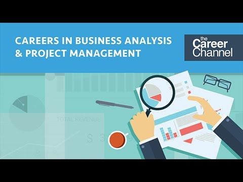 Careers in Business Analysis and Project Management