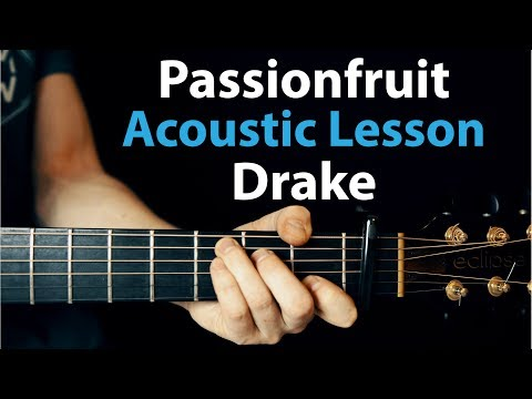 Passionfruit - Drake: Acoustic Guitar Lesson/Tutorial: TAB + Chords