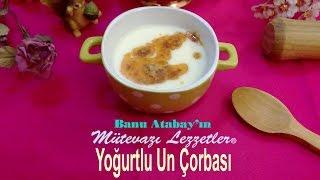 Yoğurtlu Un Çorbası (Yöresel Çorba Tarifleri)