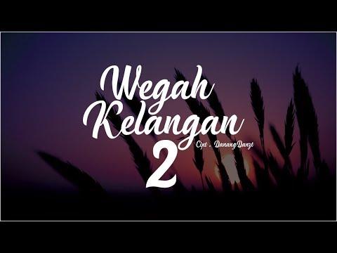 DanangDanzt - Wegah Kelangan 2 ( Official Video Lyric )