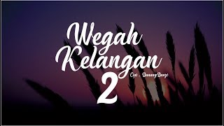 Download Mp3 Danangdanzt - Wegah Kelangan 2    Lyric