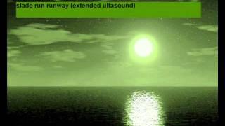 slade-run runaway ( extended ultrasound mix)