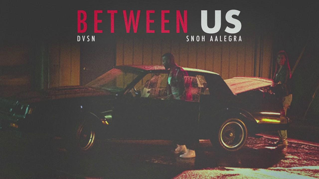 dvsn - Between Us (feat. Snoh Aalegra) [Official Audio]