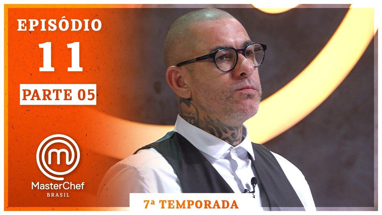 MASTERCHEF BRASIL (22/09/2020)   PARTE 5   EP 11   TEMP 07
