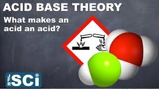 Acid Base Theory: What make an acid an acid?