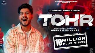 GURNAM BHULLAR | TOHR (4K OFFICIAL VIDEO) | V RAKX MUSIC  | DIAMONDSTAR WORLDWIDE