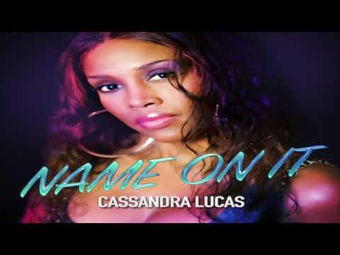 Cassandra Lucas - Name On It (Official Audio)