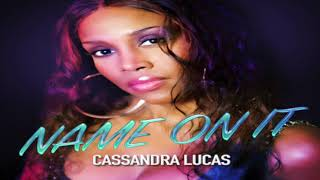 Cassandra Lucas - Name On It (Official Audio) thumbnail