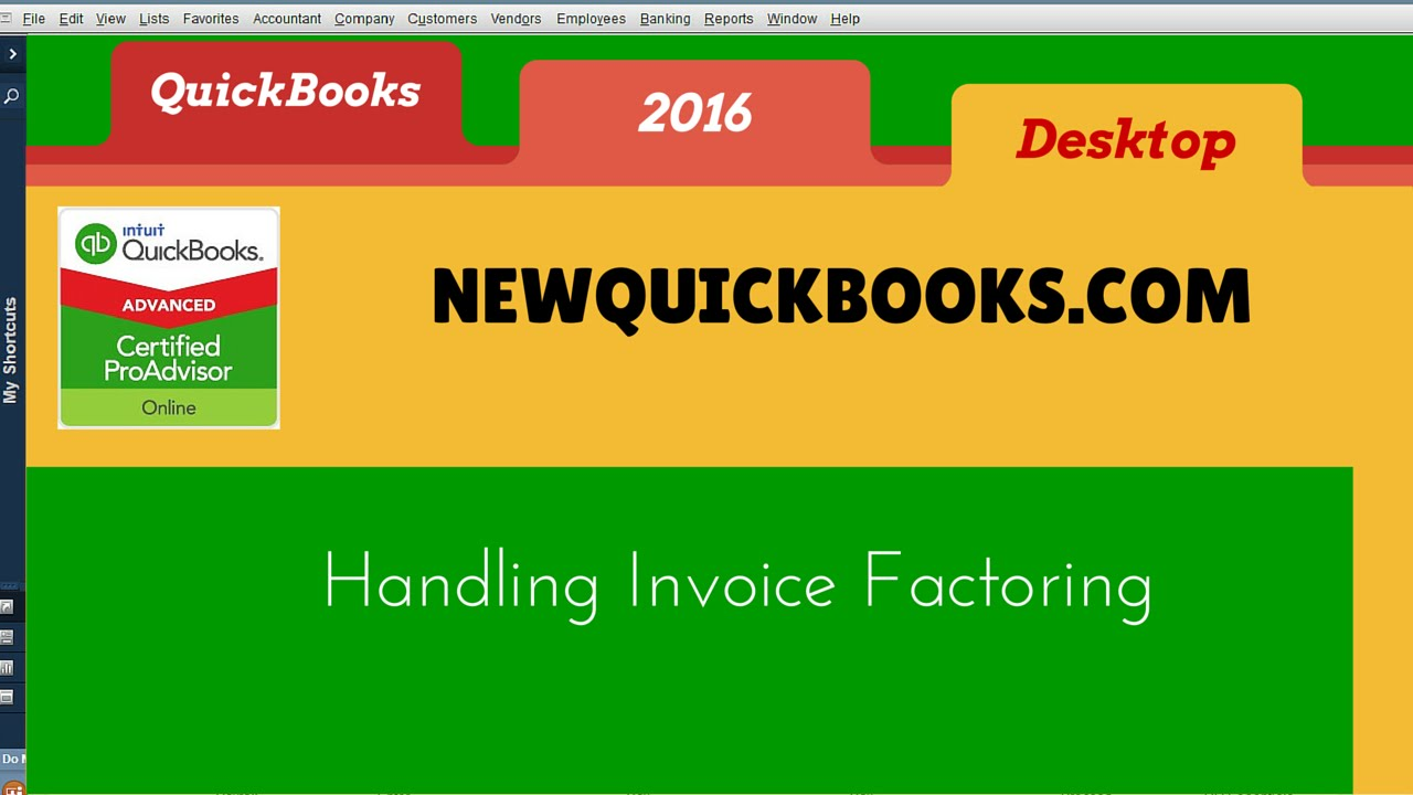 QuickBooks Desktop Pro Premier How To Handle Invoice Factoring - Factoring invoices in quickbooks