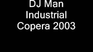 DJ Man @ Industrial Copera 12-04-2003